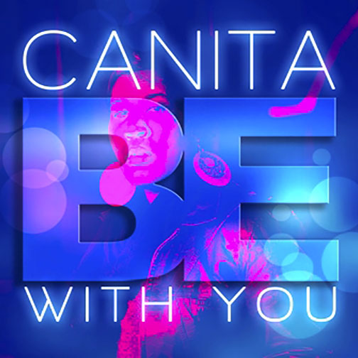 Canita Be With You 2020 Single