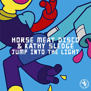 Horse Meat Disco Ft Kathy Sledge Jump Into The Light New Single