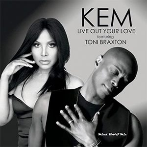 Kem Fy Toni Braxton current single Live Out Your Love