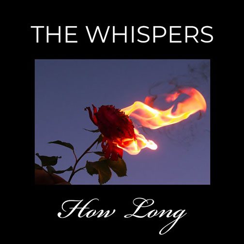 The Whispers How Long new single July 2020