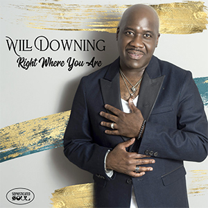 Will Downing Right Where You are current Single release
