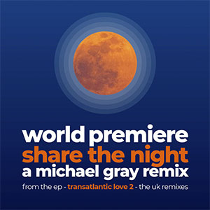World Premier Share The Night new single Remixed by Micheal Grey
