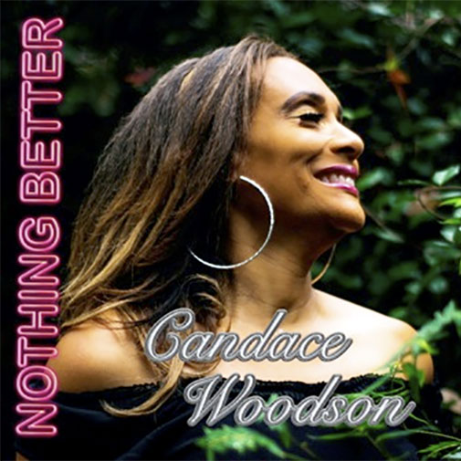 Candace Woodson Nothing Better new track out September 2020