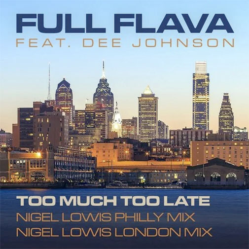 Full Flava ft Dee Johnson Too Much Too Late new track September 2020