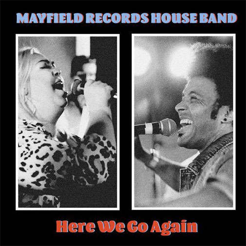 Mayfield Records House Band new single Here We Go Again September 2020