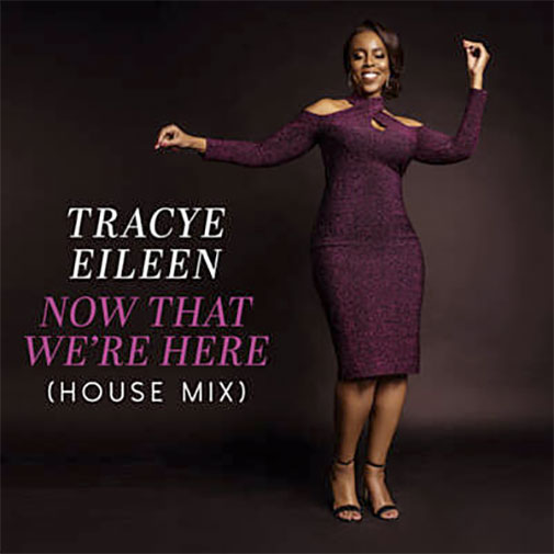 Tracye Eileen new single Now That We'er Here