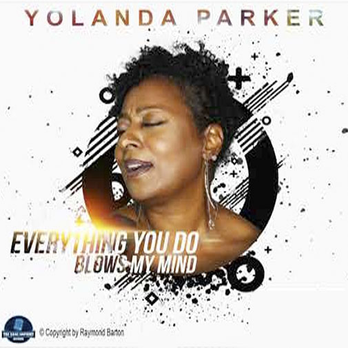 Yolanda Parker new single September 2020 Everthing You Do Blows My Mind