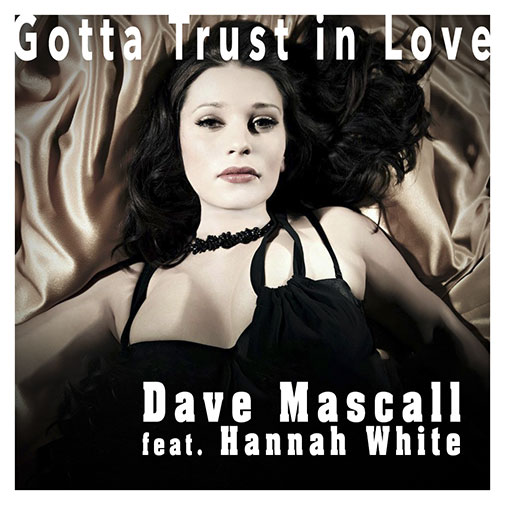 Fave Mascall Ft Hannah White new song Gotta Trust Love out Nov 2020