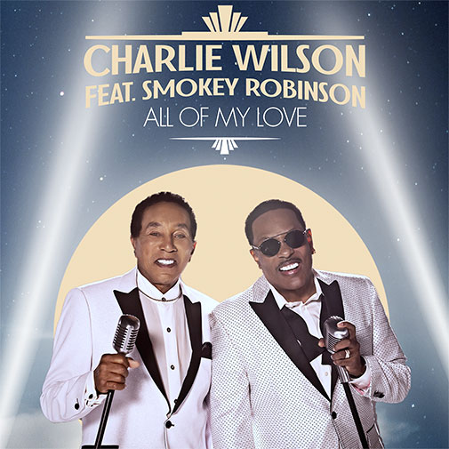 Charlie Wilson Ft Smokey Robinson All Of My Love new Single out Oct 2020