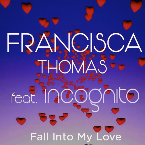 Francisca Thomas ft Incognito new single Fall Into My Love out October 2020