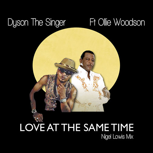 Dyson The Singer Ft Ollie Woodson New Single Love At The Same Time played on Chocolate Radio December 2020