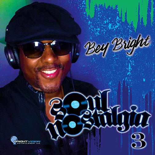 Soul Nostalgia 3 New LP Ft Bey Bright out Jan 2021