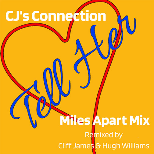 New Single From CJ's Connection Tell Her (Miles Apart Mix) out Jan 2021