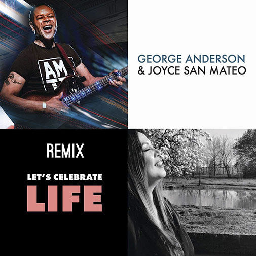 New Single From George Anderson Joyce San Mateo Lets Celebrate- Life out Jan 2021