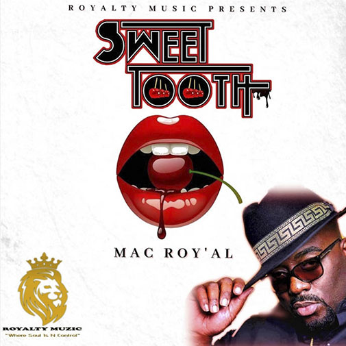 New Single From Mac Royal Sweet Tooth out Jan 2021