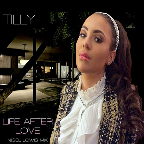 New Single From Tilly Love After Love Nigel Lowis Mix released Dec 2020
