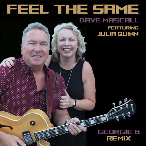 Dave Mascall ft-Julia Quinn New Single Feel The Same (Georgie B Remix) played by Chocolate Radio