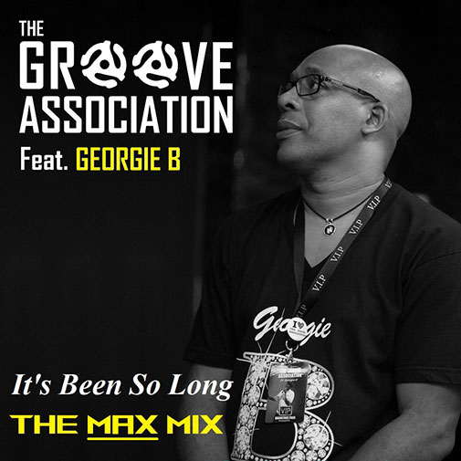 New Single Release March 2021 It's Been So Long from The Groove Association Ft Georgie B