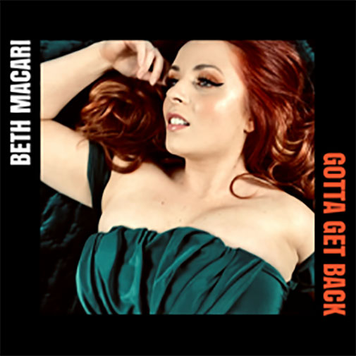 New Soulful Record Releases for April 2021 Include Beth Macari Gotta Get Back