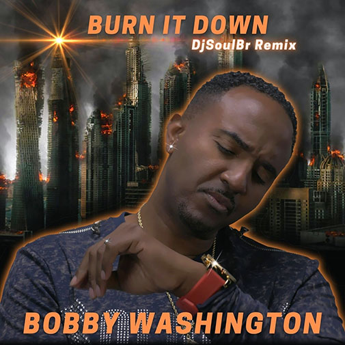 New Soulful Record Releases for April 2021 Include Bobby Washington Burn It Down