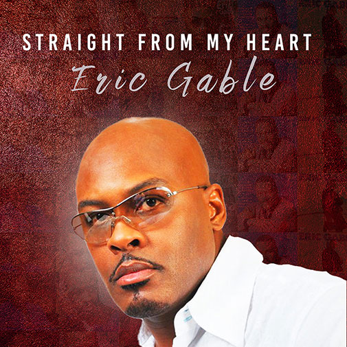 New single release for Eric Gable - Straight From My Heart out April 2021