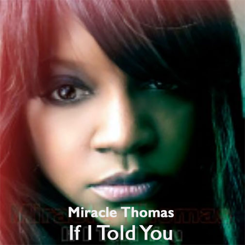 New single release for Miracle Thomas - if i told you out April 2021