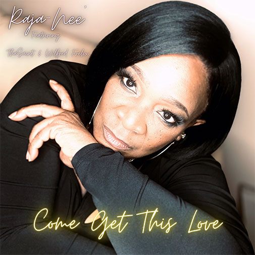 New Single Release from Raja Nee - Come Get This Love Out April 2021