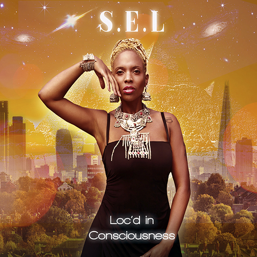 New single release for S.E.L Loc'd In Consciousness out April 2021