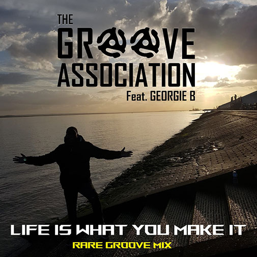 New Soulful Record Releases for April 2021 Include The Groove Association Ft Georgie B Life Is What You Make It