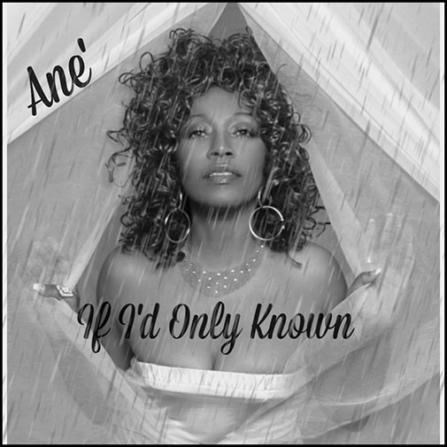 Ane' If Only I'd Known new single May 2021