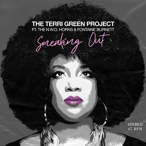 Terri Green Project New Single Out May 2021 Title Sneaking Out