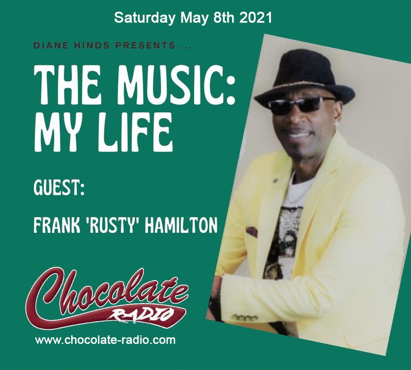 """Diane Hinds The Music My Life Interviews. Saturday May 8th 2021 Frank """"Rusty"""" Hamilton at 8pm UK time"""