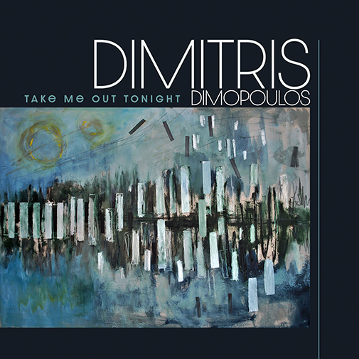 CD Cover new Dimotris Dimopoulos Single Take Me Out Tonight out June 2021