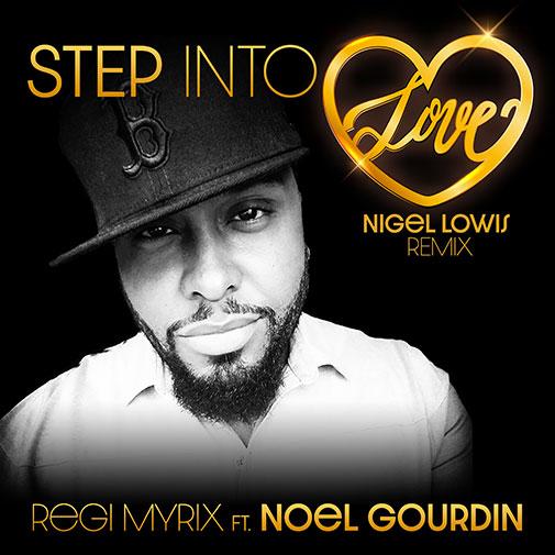 Step Into Love the new single release from Regi Myrix Ft Noel Gourdin out June 2021