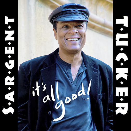 CD Cover new Sargent Tucker single It's All Good out June 2021