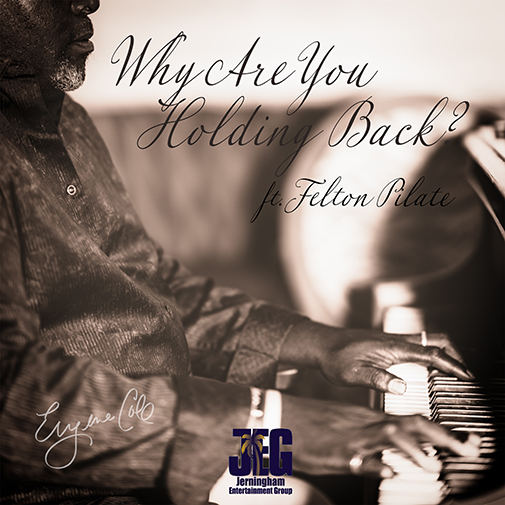 Eugene Cole Ft Fenton Pilate new single out july 2021 Why Are-You Holding Back cd cover