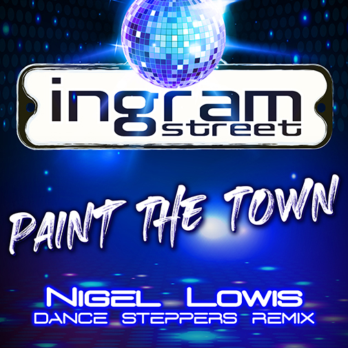 Ingram Street new single Paint The Town (Nigel Lowis remix) out July 2021 (CD Cover)