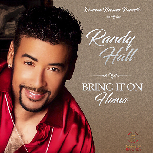 Randy Hall new single Bring It On Home, out July 2021 (CD Cover)