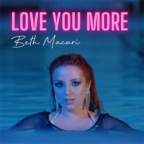 Beth Macari new single Love You More out August 2021