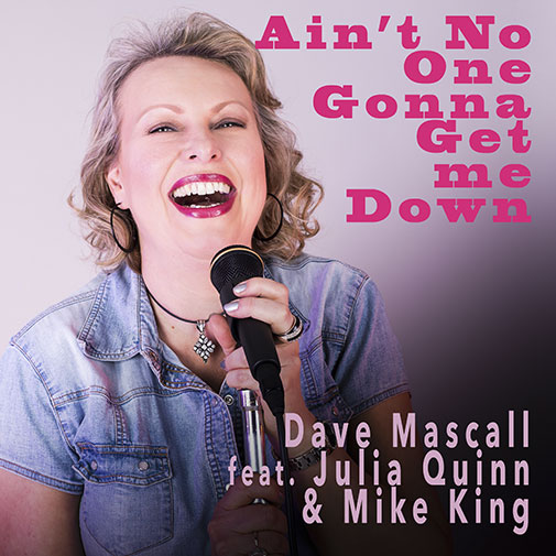 Dave Mascall Ft Julia Quin & Mike King new single Ain't-No One Going To Get Me Down out August 2021