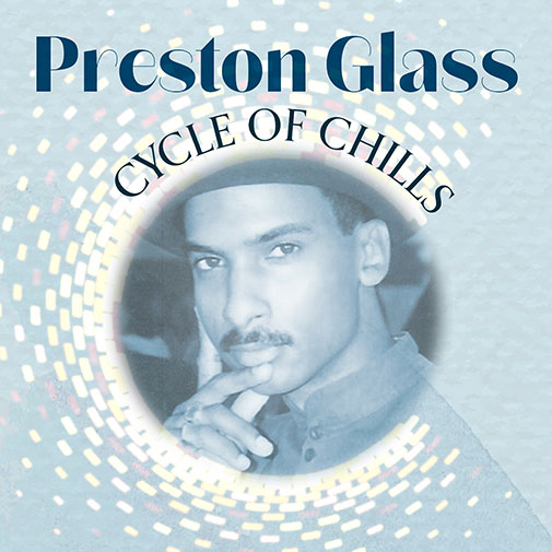 Preston Glass New Album Cycle Of Chills out August 2021 (CD Cover)