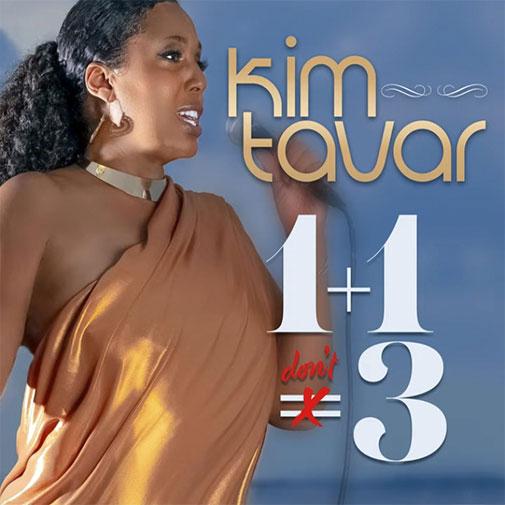 Kim Tavar new R&B Single 1+1 = 3 out August 2021