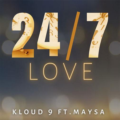 Kloud 9 ft Maysa new R&B Single 24/7 Love released August 2021