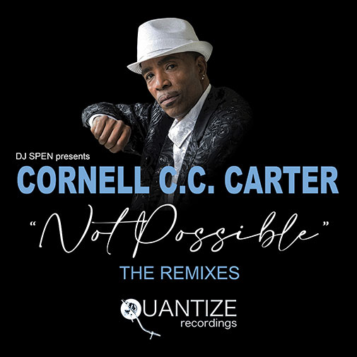 Cornell CC Carter new single Not Possible Remixes by DJ Spen released September 2021