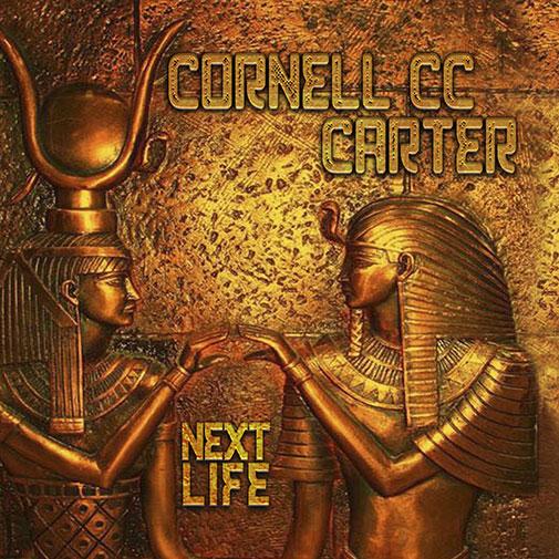 Cornell Cc Carter New Album Next-Life released September 2021