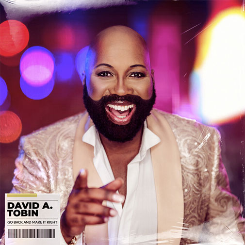 David A Tobin the new R&B Single Go Back And Make It Work released September 2021