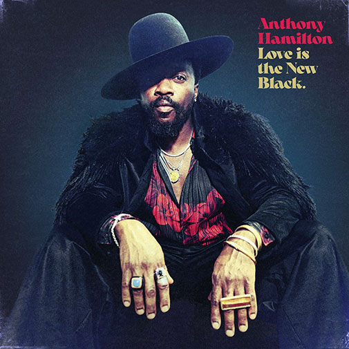 Anthony Hamilton's New Album Love Is The New Black out October 2021