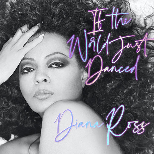 Diana Ross new single If The World Just Danced from the LP Thank You out September 2021