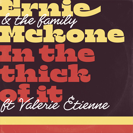 Ernie & The Family Mckone new single In The Thick Of It out October 2021