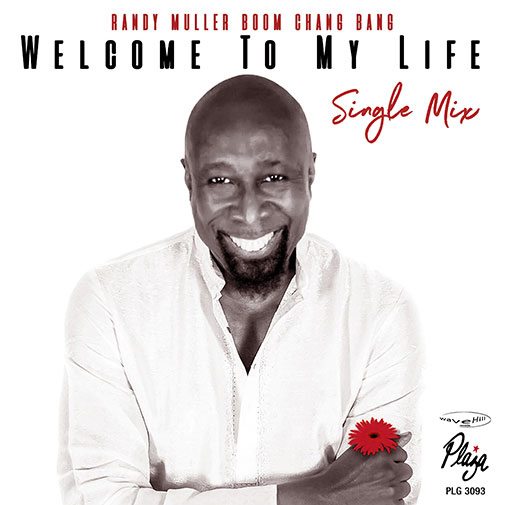 Randy Muller Ft Boom Chang Bang Welcome To My Life Single-Mix out October 2021